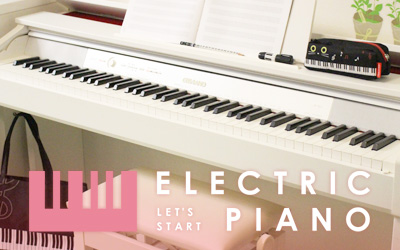 LET'S START ELECTRIC PIANO / 電子ピアノを始めよう!