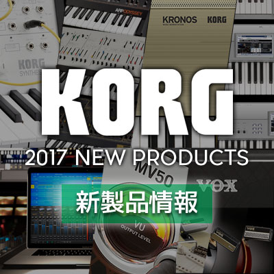 KORG 2017 NEW PRODUCTS