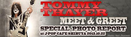 10/22 TOMMY THAYER MEET & GREET スペシャルフォトレポート